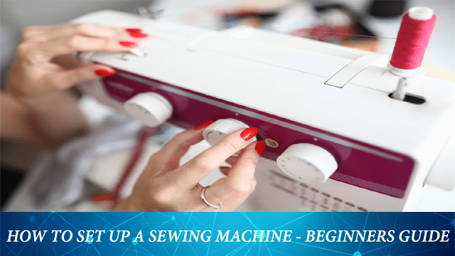 Hoe to set up a sewing machine