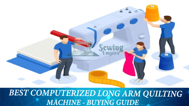 Best Computerized Long Arm Quilting Machine