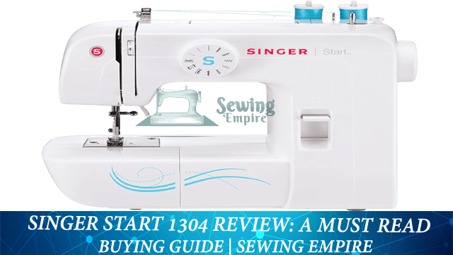 Singer Start 1304 Review - A Must Read Buying Guide