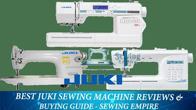 Best Juki Sewing Machine Reviews & Buying Guide