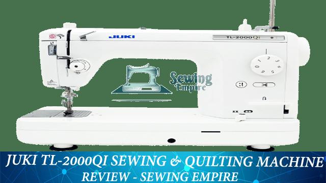 Juki Tl-2000Qi Sewing & quilting machine Review