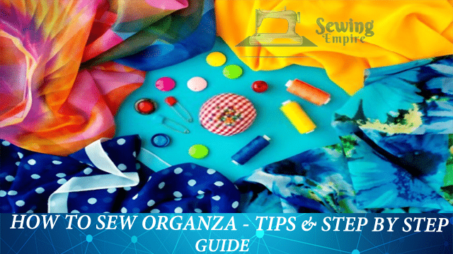 How To Sew Organza Guide