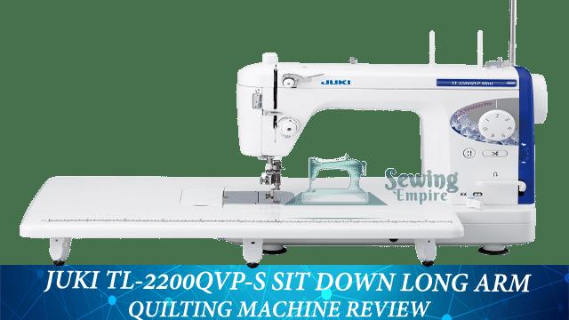 Juki TL-2200QVP-S Sit Down Long Arm Quilting Machine Review